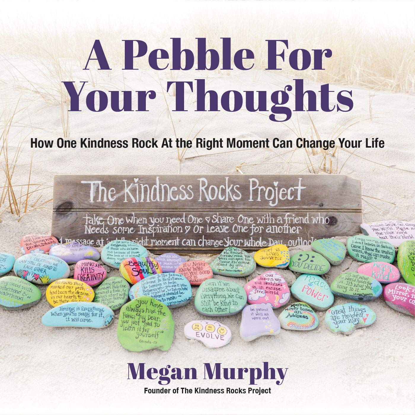 A Pebble for Your Thoughts: How One Kindness Rock At the Right Moment Can Change Your Life (Stone Painting, Rock…