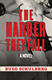 The Harder They Fall: A Novel