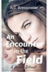 An Encounter in the Field, A Hucow Retreat Kindle Edition
