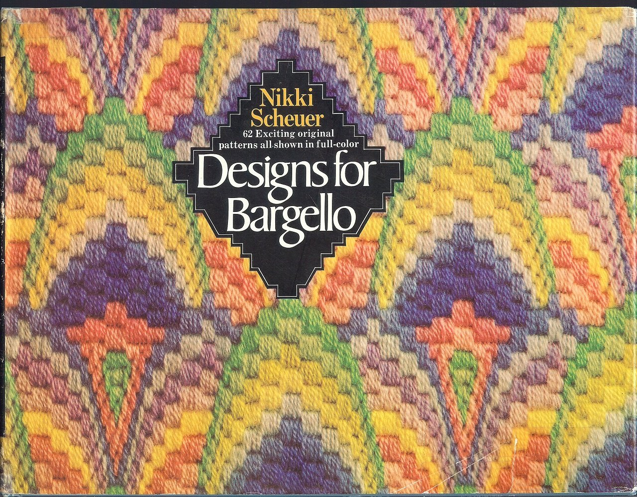 Designs for bargello;: 62 original patterns inspired by or adapted from a range of historical and cultural sources, Scheuer, Nikki