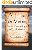 A Time for Verse - Poetic Ponderings on Ecclesiastes (English Edition)