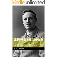 Creator of Gods and Men: Lord Dunsany and Fantasy Fiction book cover