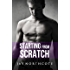 Starting from Scratch (Housemates Book 5)