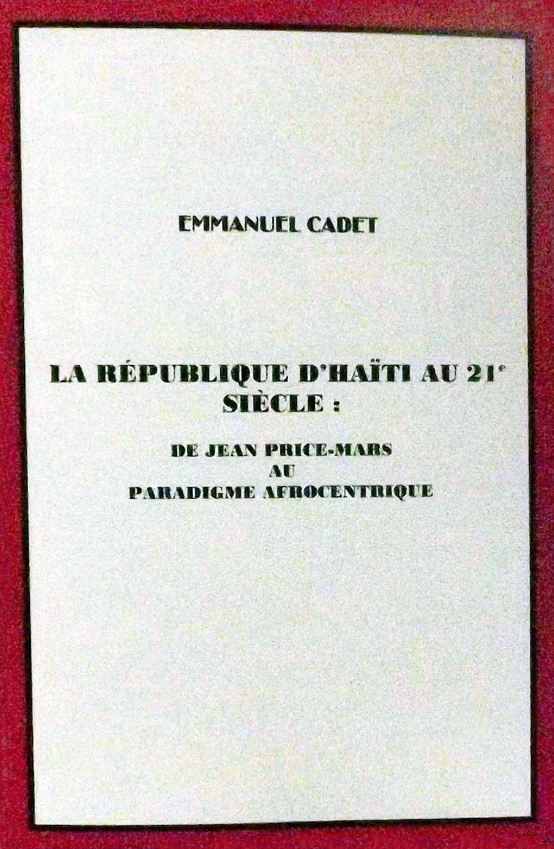 LA RÉPUBLIQUE D'HAÏTI AU 21e SIÈCLE: DE JEAN PRICE-MARS AU PARADIGME AFROCENTRIQUE ePub fb2 book