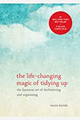 The Life-Changing Magic of Tidying Up: The Japanese Art of Decluttering and Organizing (The Life Changing Magic of Tidying Up) Kindle Edition