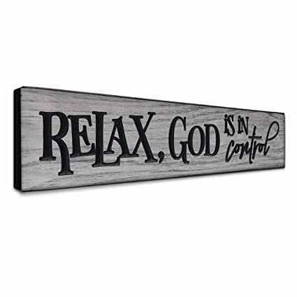 Lacoffio Inspirational Quotes Wall Art 24x5 5 Relax God Is In Control Rustic Christian Faith Wall Decor For Kitchen Grey Scripture Wooden Signs