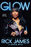 Glow: The Autobiography of Rick James