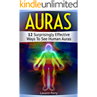 Auras: 12 Surprisingly Effective Ways To See Human Auras (auras, how to see auras, the white aura)