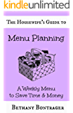 The Housewife's Guide to Menu Planning: A Weekly Menu to Save Time & Money
