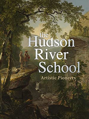 The Hudson River School: Artistic Pioneers