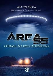 Área 55 — O Brasil na Rota Alienígena
