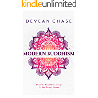Modern Buddhism: Buddha's Ancient Teachings For The Modern Person