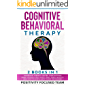 Cognitive Behavioral Therapy:2 Books in 1: Awareness Therapy+Master your emotions.Rewire your Brain to Beat Anxiety…