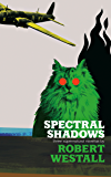 Spectral Shadows: Three Supernatural Novellas: (Blackham's Wimpey, The Wheatstone Pond, Yaxley's Cat) (English Edition)