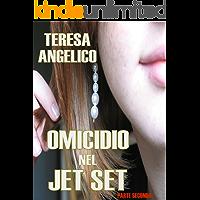 Parte Seconda - Omicidio nel Jet Set (Italian Edition)
