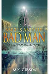 Angels and the Bad Man (The Technomancer Novels Book 3) Kindle Edition
