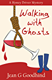 Walking with Ghosts - a Honey Driver Mystery #3 (A Honey Driver Murder Mystery) (English Edition)