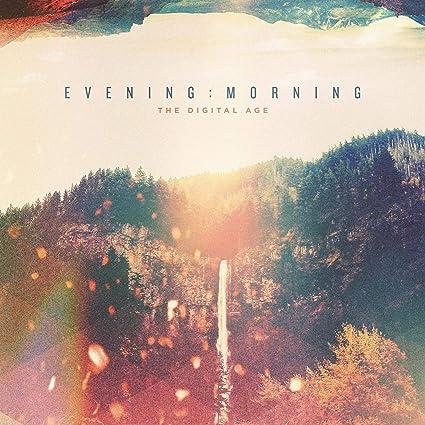 The Digital Age - Evening:Morning - Amazon.com Music