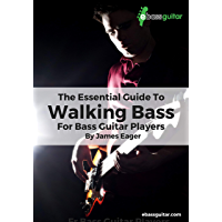The Essential Guide To Walking Bass For Bass Guitar Players: Learn To Play Walking Bass Lines With A Simple, Easy to Understand System - Perfect for Beginner To Intermediate Bassists (English Edition)