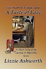 A Taste of Love: Yule Season in Roman Camp (Caerwin of Britannia) Kindle Edition