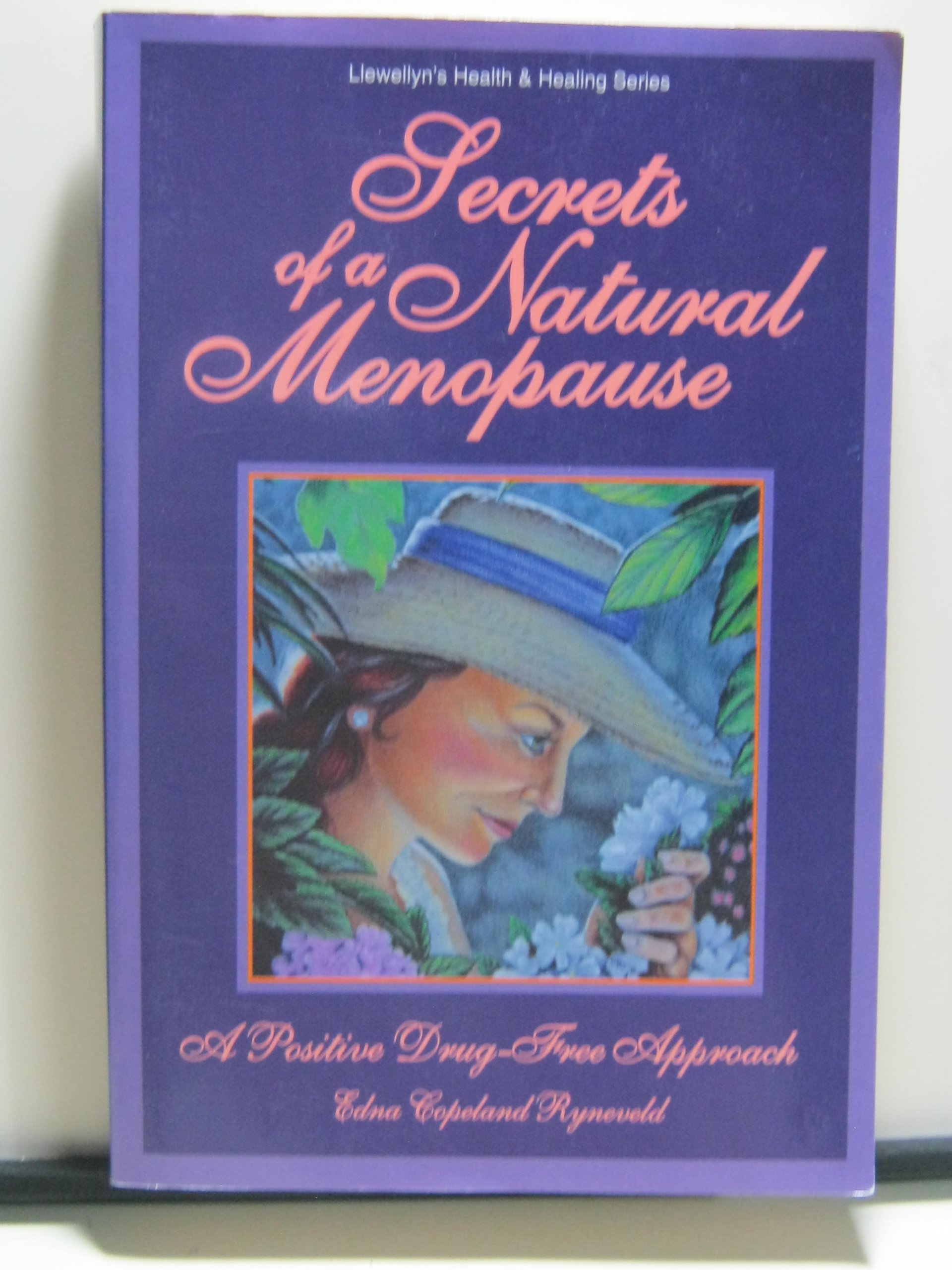 Secrets of a Natural Menopause: A Positive, Drug-Free ...