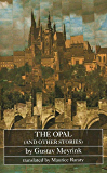 The Opal (and other stories) (Dedalus European Classics)