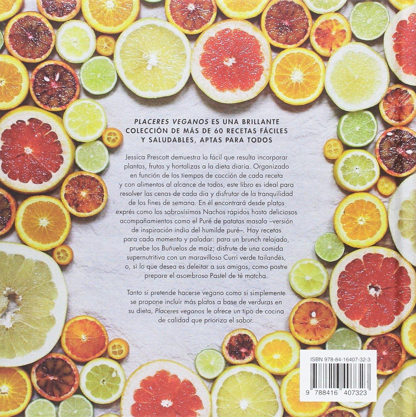Placeres veganos: Deliciosas y sencillas recetas a base de productos vegetales (Spanish Edition): Jessica Prescott: 9788416407323: Amazon.com: Books