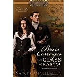 Brass Carriages and Glass Hearts (Proper Romance)