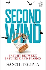Second Wind: Caught Between Paycheck and Passion Kindle Edition