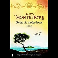 Onder de ombu-boom: Tussen de ongetemde Sofia en haar neef Santi groeit meer dan vriendschap, en meer dan een familieband... (Libelle Bibliotheek)