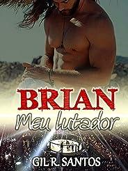 Brian: Meu lutador (volume único)