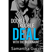 Double Trouble Deal With The Billionaire: Book 1 in the Irresistible Deal Series