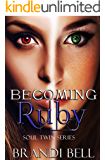 Becoming Ruby (Soul Twins Series Book 1)