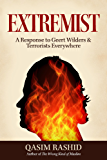Extremist: A Response to Geert Wilders & Terrorists Everywhere