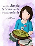 La cuisine Simple & Gourmande avec les enfants: les recettes avec Chouquette