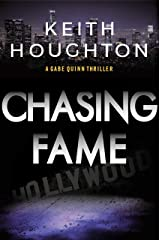 Chasing Fame: A gripping Gabe Quinn Prequel Novella with a killer thriller twist. Kindle Edition