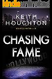 Chasing Fame: A gripping Gabe Quinn Prequel Novella with a killer thriller twist.