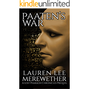 Paaten's War: A Lost Pharaoh Chronicles Prequel (The Lost Pharaoh Chronicles Prequel Collection Book 3)