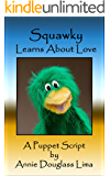 Squawky Learns About Love: A Puppet Script