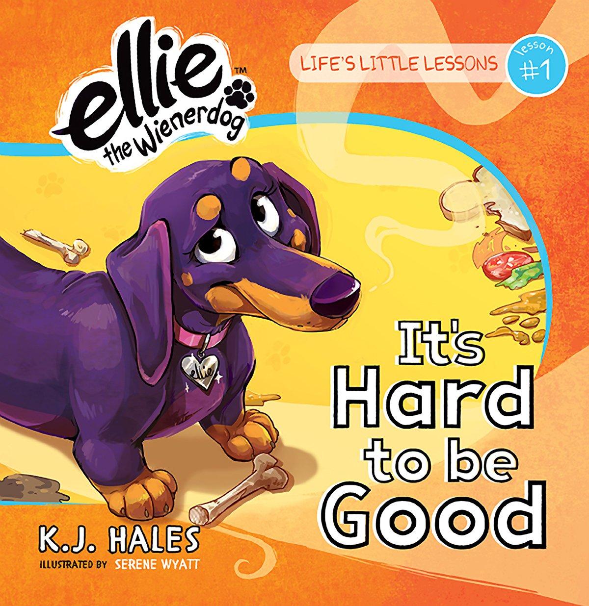 It's Hard to be Good (Ellie the Wienerdog) pdf epub