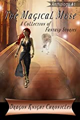 The Magical Muse: A Collection of Fantasy Stories (DKC Contest Anthology Book 1) Kindle Edition