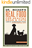 Dr Becker's Real Food For Healthy Dogs & Cats: Simple Homemade Food