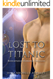 Lost to Titanic (Reincarnation Romance Chronicles Book 2)