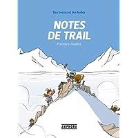 Notes de trail Tome 1