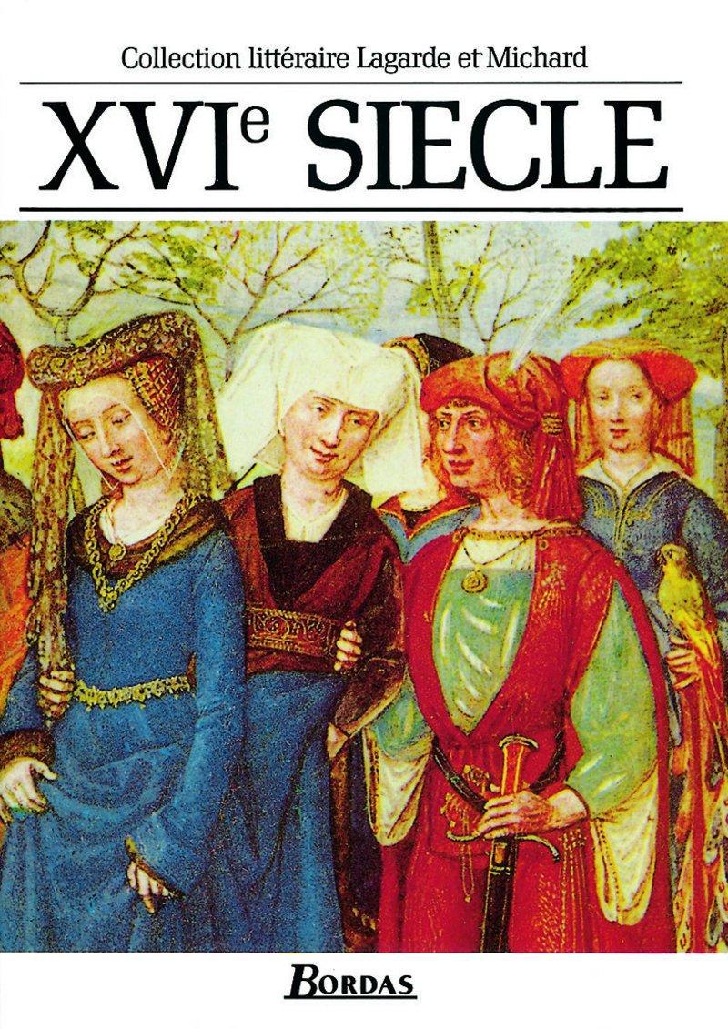 Amazon.fr - XVIe siècle : Les Grands Auteurs français du programme -  Anthologie et Histoire littéraire - André Lagarde, Laurent Michard - Livres