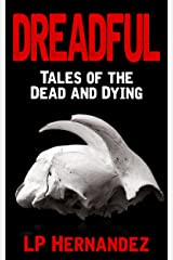 Dreadful: Tales of the Dead and Dying Kindle Edition