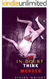 Mystery : Crime Thriller: If In Doubt Think Murder (mystery, short stories, thriller, cozy)