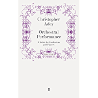 Orchestral Performance: A Guide for Conductors and Players book cover