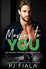 Moving to You: Rolling Thunder Series, Book 5 Kindle Edition