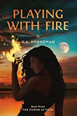 Playing with Fire: Book Three: The Power of Four Kindle Edition